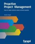 Proactive Project Management: How to make common sense common practice