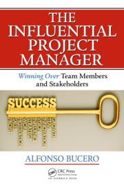 The Influential Project Manager – Winning Over Team Members and Stakeholders
