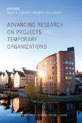 Advanced Research on Projects and Temporary Organizations