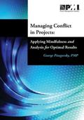 Managing Conflict in Projects: Applying Mindfulness and Analysis for Optimal Results