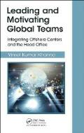 Leading and Motivating Global Teams: Integrating Offshore Centers and Head Office