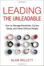 Leading the Unleadable: How to Manage Mavericks, Cynics, Divas and Other Difficult People