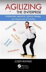 Agilizing the Enterprise: Collaborative Leadership, Dynamic Strategy and Organizational Flexibility