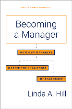 Becoming A Manager: How New Managers Master the Challenges of Leadership, 2nd Ed.