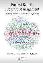 Earned Benefit Program Management: Aligning, Realizing, and Sustaining Strategy