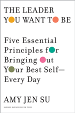 The Leader You Want to Be:  Five Essential Principles for Bringing Out Your Best Self — Every Day